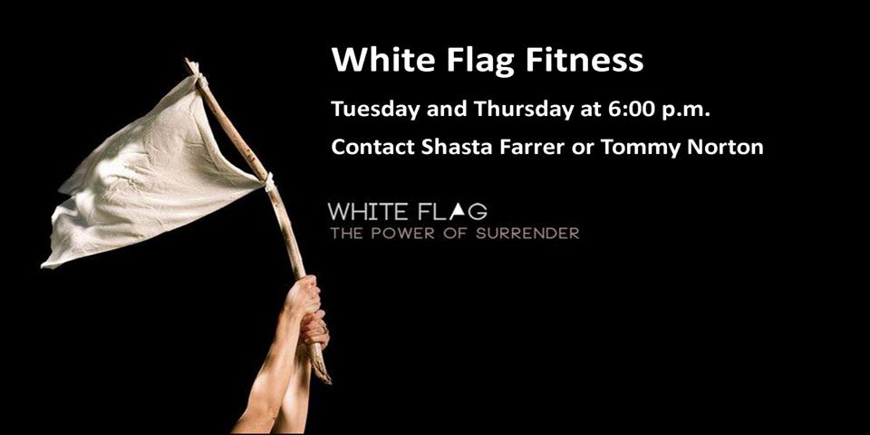 White Flag Fitness Classes offered Tuesdays and Thursdays at 6 p.m.